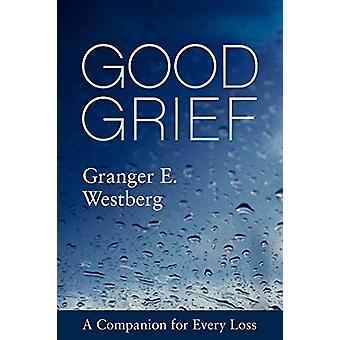 Good Grief - A Companion for Every Loss by Granger E. Westberg - 97815