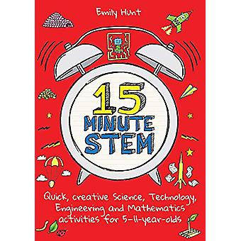 15-Minute STEM - Quick - creative science - technology - engineering a