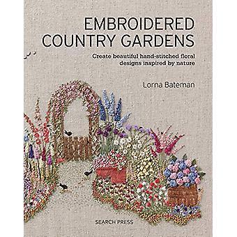 Jardins de campagne brodés - Créer de beaux cousus à la main Floral De
