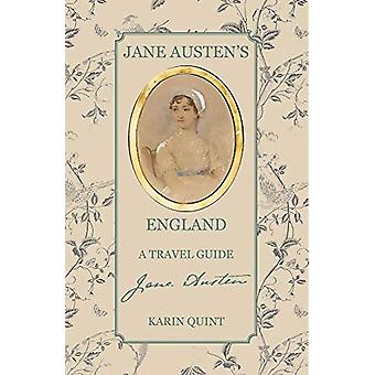 Jane Austen's England - A Travel Guide by Karin Quint - 9781788840354