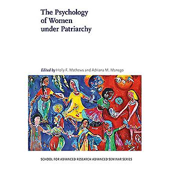 The Psychology of Women under Patriarchy by Holly F. Mathews - 978082
