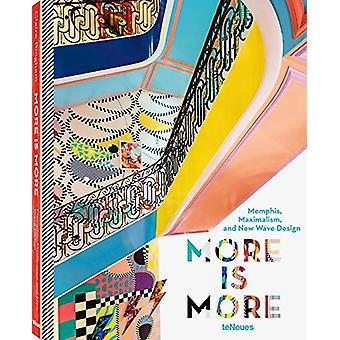 More is More - Memphis - Maximalism and New Wave Design by Claire Bing