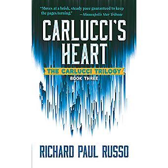 Carlucci's Heart - The Carlucci Trilogy Book Three by Richard Paul Rus