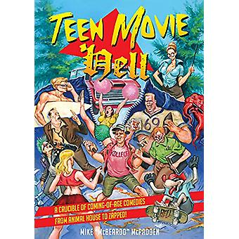 Teen Movie Hell - A Crucible of Coming-of-Age Comedies From Animal Hou