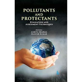 Pollutants and Protectants - Evaluation and Assessment Techniques by A
