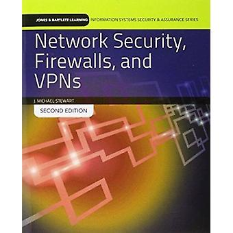 Network Security - Firewalls and VPNs (2nd Revised edition) by J. Mic