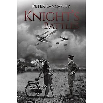 Knights Battles by Lancaster & Peter