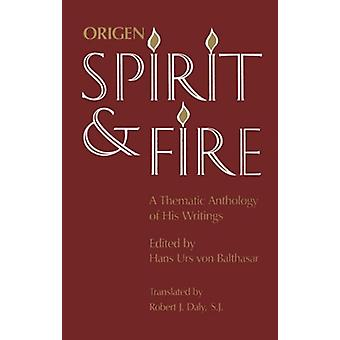 Origen - Spirit and Fire - A Thematic Anthology of His Writings by Han