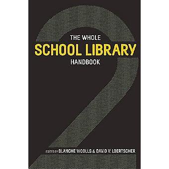 Whole School Library Handbook 2 (2nd) by Blanche Woolls - David V. Lo