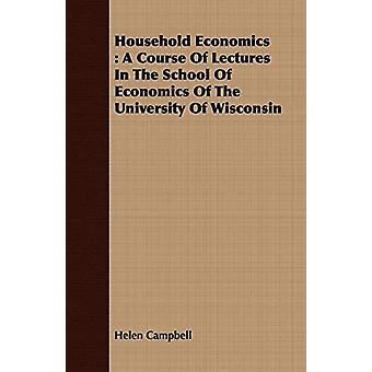 Household Economics - A Course Of Lectures In The School Of Economics