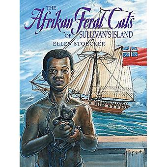 The Afrikan Feral Cats of Sullivan's Island by Ellen Stoecker - 97816