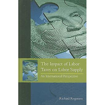 The Impact of Labor Taxes on Labor Supply par Richard Rogerson