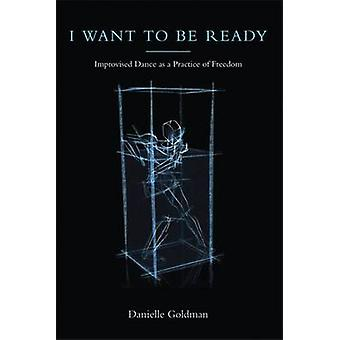 I Want to be Ready by Danielle Goldman