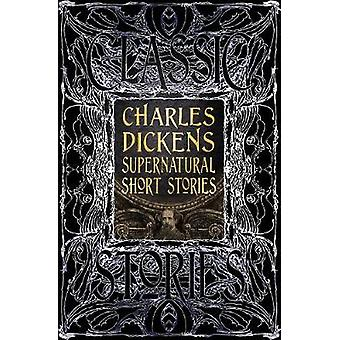 Charles Dickens Supernatural Short Stories Classic Tales Gothic Fantasy