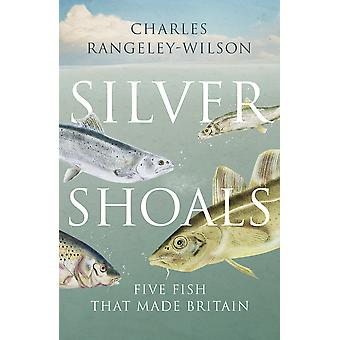 Silver Shoals Five Fish That Made Britain