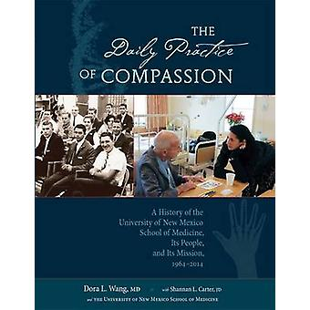 The Daily Practice of Compassion by Dora Calott WangShannan L. Carter