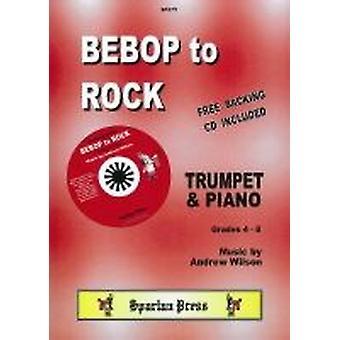 Bebop to Rock (Andrew Wilson) TROMPETTE &PIANO