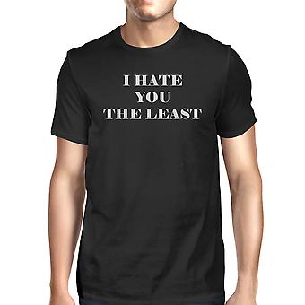 I Hate You The Least Men's Black Casual Graphic TShirt Funny Saying