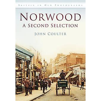 Norwood - A Second Selection by John Coulter - 9780752465944 Book