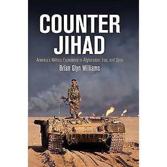 Counter Jihad - USA: s militär erfarenhet i Afghanistan - Irak-