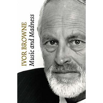 Ivor Browne - Music and Madness by Ivor Browne - 9780955226120 Book