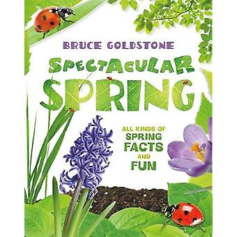 Spectacular Spring by Bruce Goldstone - 9781250120144 Book