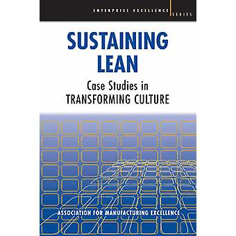 Sustaining Lean - Case Studies in Transforming Culture (3rd Revised ed