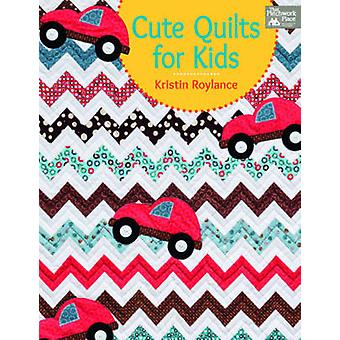 Cute Quilts for Kids by Kristin Roylance - 9781604682564 Book