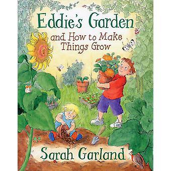 Eddie's Garden- och hur man gör saker växa av Sarah Garland - 978184