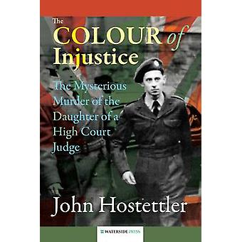 The Colour of Injustice - The Mysterious Murder of the Daughter of a H