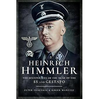 Heinrich Himmler - chef för SS och Gestapo olycksbådande liv