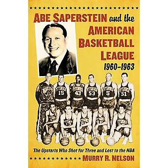 Abe Saperstein and the American Basketball League - 1960-1963 - The Up