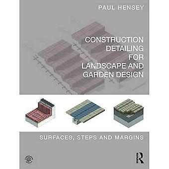 Bygging Detailing for landskap og hage Design: overflater, skritt og marger