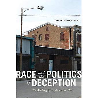 Race and the Politics of Deception: die Herstellung einer amerikanischen Stadt