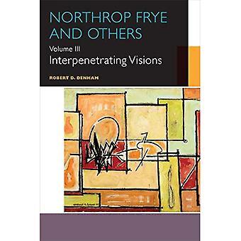 Northrop Frye e.a.: Volume III: interpenetratie van visioenen (Canadese literatuur-collectie)