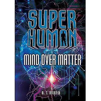 Mind Over Matter (Superhuman)