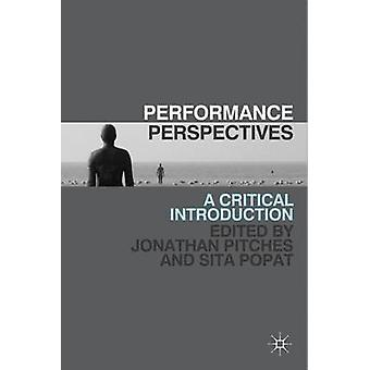 Performance Perspectives  A Critical Introduction by Pitches & J.