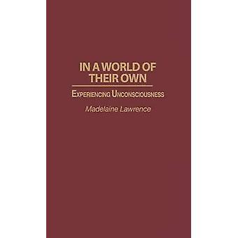 In een wereld van hun eigen ervaren bewusteloosheid door Lawrence & Madelaine