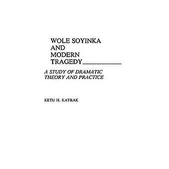 وولي سوينكا والمأساة الحديثة بدراسة نظرية درامية والممارسة من كيتو & كاتراك