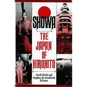 Showa The Japan of Hirohito by Ed by Carol Gluck