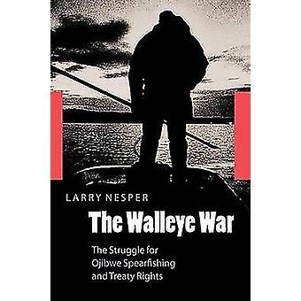 Gös kriget kampen för Ojibwe Spearfishing och fördragets rättigheter genom Nesper & Larry