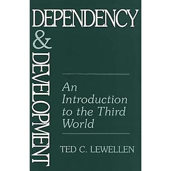 Dependency and Development An Introduction to the Third World by Lewellen & Ted C.