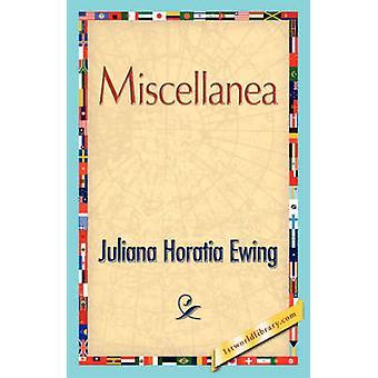 Miscellanea by Juliana Horatia Ewing & Horatia Ewing