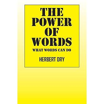 The Power of Words What Words Can Do by Dry & Herbert
