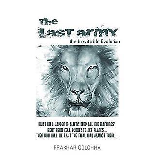 The Last Army The Inevitable Evolution by Golchha & Prakhar