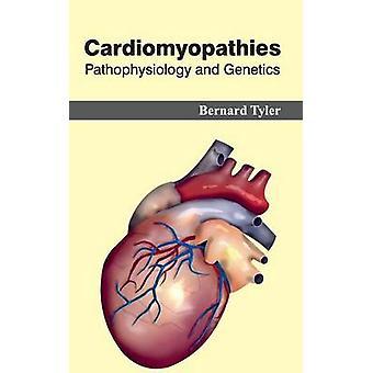Cardiomyopathies Pathophysiology and Genetics by Tyler & Bernard