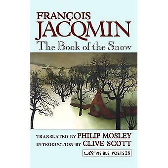 The Book of the Snow  Le Livre de La Neige by Jacqmin & Francois
