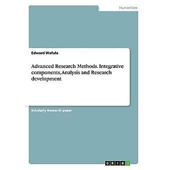 Avansert forskningsmetoder. Integrerende komponenter analyse og forskning utvikling av Wafula & Edward