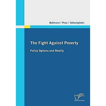 The Fight Against Poverty  Policy Options and Reality by Bussmann & Uwe