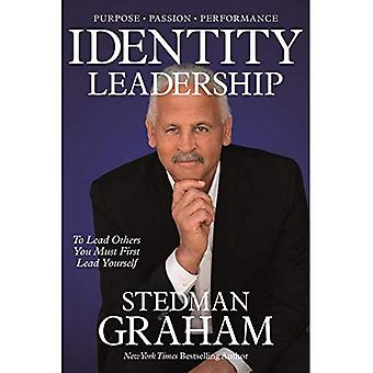 Identity Leadership: To Lead Others You Must First� Lead Yourself